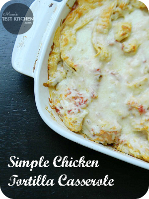 Simple Chicken Tortilla Casserole | MomsTestKitchen.com