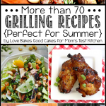 More than 70 Grilling Recipes {Perfect for Summer}