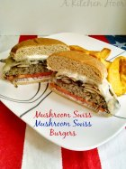Mushroom Swiss Mushroom Swiss Burger | A Kitchen Hoor's Adventures Contribution