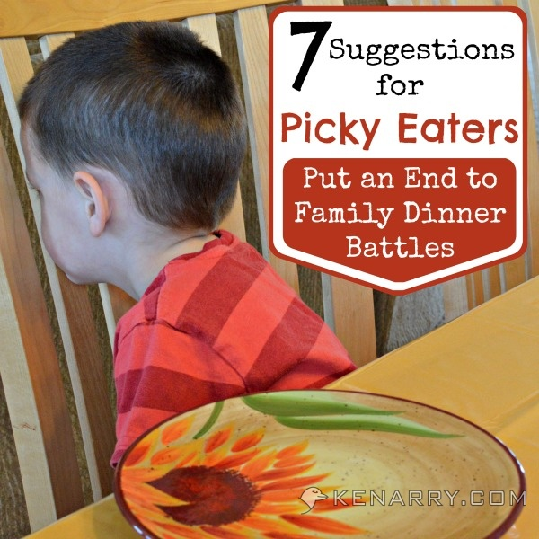 7 Suggestions for Picky Eaters