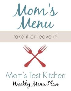 Mom's Test Kitchen Weekly Menu Plan
