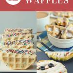 Roundup image for 12 kid-friendly waffle recipes. Includes waffle ice cream sandwich, waffle bites, and mummy waffle pizzas